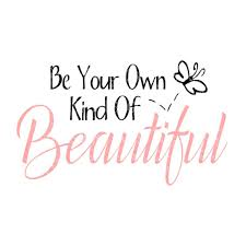 Be Your Own Beautiful Quotes Best of Be Your Own Beautiful Quotes Quotes Design Ideas