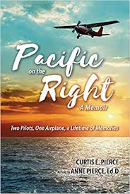 Pacific on the Right: Two Pilots, One Airplane, a Lifetime of Memories:  Pierce, Anne, Pierce, Curtis: 9781098322557: Amazon.com: Books