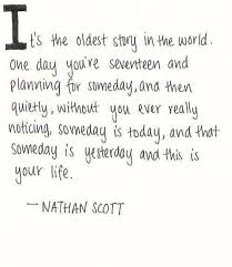 Quotes About High School Magnificent One Tree Hill Words To Live By Pinterest Senior Quotes TVs