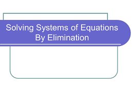 1 solving systems of equations by elimination