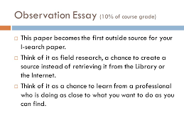 i search paper process or how i learned to love writing research  observation essay 10% of course grade  this paper becomes the first outside