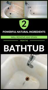 2 powerful natural ings will remove any stain from the bathtub cleaning ideas com