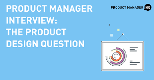product manager interview the product design question