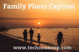 Family Photo Caption For Your Photos 2019