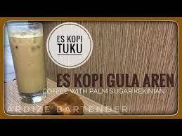 Semenjak psbb jadi hobi minum es kopi. Resep Minuman Es Kopi Tuku Palm Sugar Coffee Viral Anti Gagal Youtube Palm Sugar Coffee Food Recipies