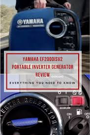 yamaha ef2000isv2. the yamaha ef2000isv2 is a reliable,portable,easy to use inverter generator that gives ef2000isv2 p