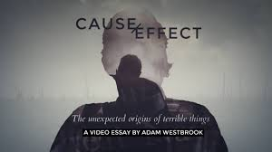 cause and effect the unexpected origins of terrible things on vimeo cause and effect the unexpected origins of terrible things
