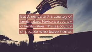 richard rodriguez essays essay contest the underground richard  richard rodriguez quotes quotefancy richard rodriguez quote but america isn t a country of family values