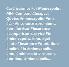 car insurance for minneapolis mn compare est quotes minneapolis mn