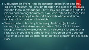 photo essay ppt video online  document an event an exhibition going on at a nearby gallery or museum