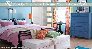 Organizing Your Bedroom Tips To Refresh And Organize Your Bedroom The Cleaning Crew Llc