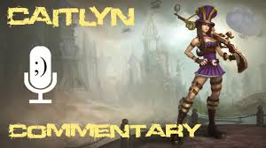 League of Legends - Caitlyn Guide - YouTube