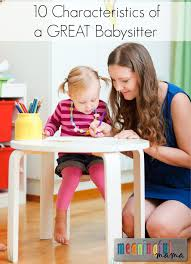 How To Be A Good Baby Sitter 10 Characteristics Of A Great Babysitter