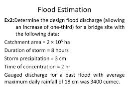 Design Flood Estimation Floods And Flood Routing Ppt Download