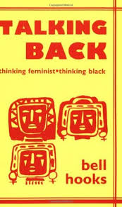 talking back thinking feminist thinking black by bell hooks 728685