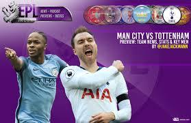 Man city vs spurs team news: Man City Vs Tottenham Preview Team News Key Men Predictions Epl Index Unofficial English Premier League Opinion Stats Podcasts