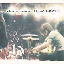The <b>Cardigans</b> - <b>First Band</b> On The Moon | Releases | Discogs