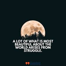 99 Quotes About Life And Struggle You Should Learn