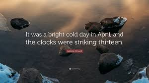 george orwell e it was a bright cold day in april and the
