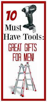10 must have tools great gifts for men â fun squared