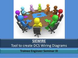 siewire tool to create dcs wiring diagrams siewire tool to create dcs wiring diagrams trainee engineer seminar iii 9 4 2015
