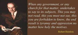 Robert Heinlein Quotes Interesting When Any Government Or Any Church For That Matter Undertakes To