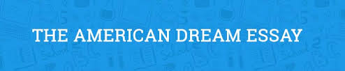the american dream essay com the american dream essay