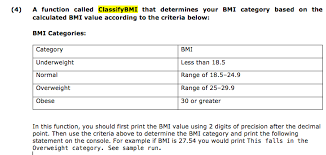 Bmi Categories Solved 4 A Function Called Classifybmi That Determines
