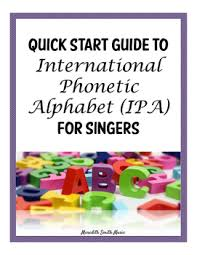 Ipa Chart For Singers Quick Start Guide To International Phonetic Alphabet Ipa For Singers
