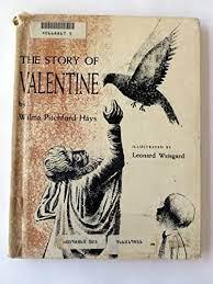 The Story of Valentine: Wilma Pitchford Hays, Leonard Weisgard: Amazon.com:  Books