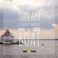 Boat Quotes Stunning I Don't Need Therapy I Just Need My Boat Quote Boating Boat