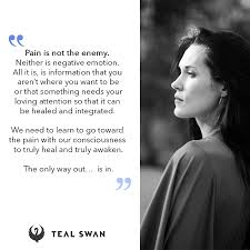 Pain Is No The Enemy Quotes Teal Swan