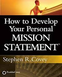 What Is Your Personal Mission How To Develop Your Personal Mission Statement Kindle Edition By