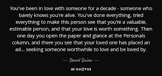 Daniel Quinn Quote You've Been In Love With Someone For A Decade Stunning You Know You Re In Love When Quotes