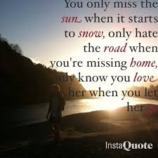 Missing Home Quotes Interesting Only Hate The Road When You're Missing Home Quotes Pinterest