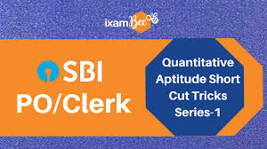 sbi clerk sbi po quantitative aptitude short cut tricks series 1 ixambee blog