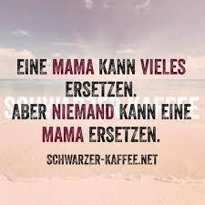 Mama Kann Vieles Zitate Die Mir Gefallen Sprüche Geburtstag