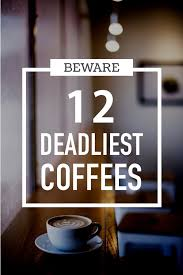 Folgers Coffee Chart The 12 Deadliest Strongest Coffee Brands