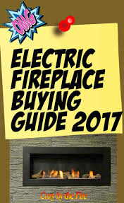 electric fireplace ultimate ing guide