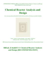 Chemical Reactor Design Pdf Read_e Book Chemical Reactor Analysis And Design
