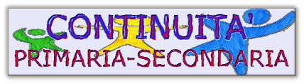 PROGETTO CONTINUITA': Scuola primaria - secondaria