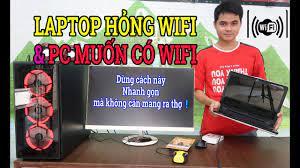 Laptop Hỏng Wifi hoặc Máy Tính PC Muốn Bắt Được Wifi hãy dùng cách này để  có Wifi nhé - YouTube