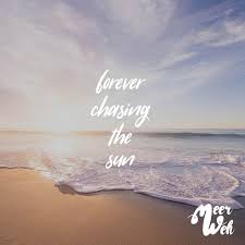 Forever Chasing The Sun Worth Reading Sprüche Zitate Sommer