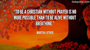 To Be A Christian Without Prayer Quote Best Of Awesome Prayer Quote About Christian Photos And Ideas Goluputtar