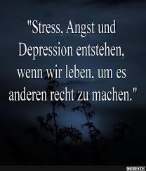 Stress Angst Und Depression Entstehen Lustige Bilder Sprüche
