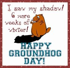 groundhog day quotes sayings slogans poems wishes groundhog day 2017