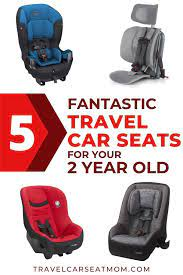 best travel car seat for a 2 year old
