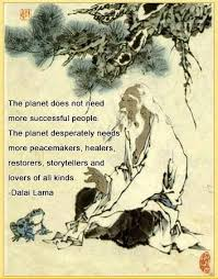 Image result for dalai lama quote the planet doesn't need more successful people