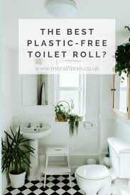 Design Your Own Toilet Paper Uk Which Is The Best Plastic Free Toilet Paper Moral Fibres