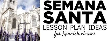 Semana Santa Lesson Plans For Spanish Classes The Comprehensible